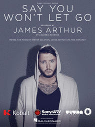 JAMES ARTHUR SAY YOU WON'T LET GO PIANO SHEET MUSIC