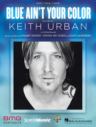 KEITH URBAN BLUE AIN'T YOUR COLOR PIANO SHEET MUSIC