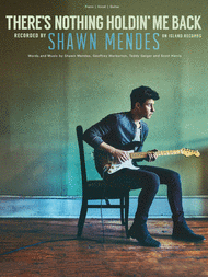 SHAWN MENDES THERE'S NOTHING HOLDIN' ME BACK PIANO SHEET MUSIC